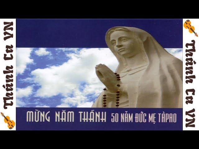 Thánh Ca Mừng Năm Thánh 50 Năm Đức Mẹ Tàpao (2009)