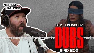 Bert Kreischer Dubs Over Sandra Bullock In Bird Box | Netflix Is A Joke