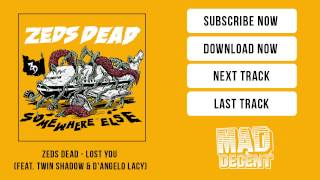 Zeds Dead - Lost You (feat. Twin Shadow & D'Angelo Lacy) [Official Full Stream]