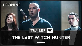 The Last Witch Hunter Film Trailer