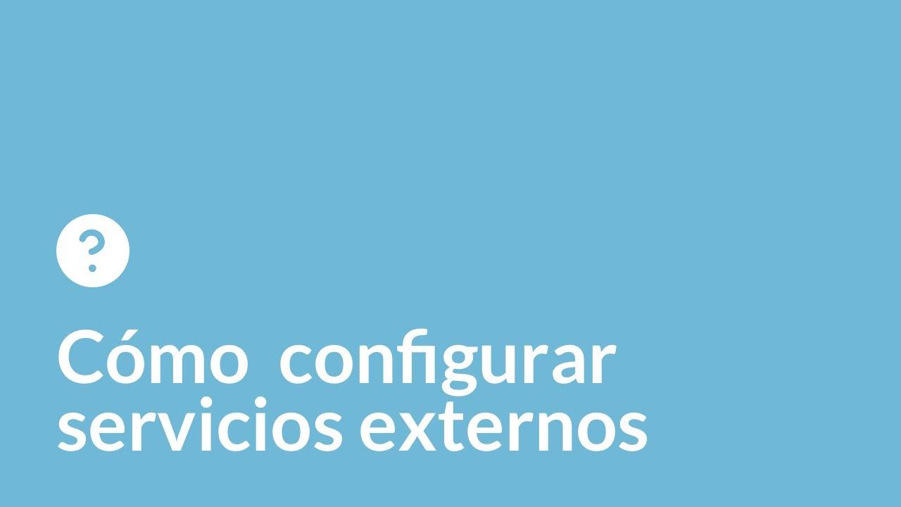 Configurar servicios externos