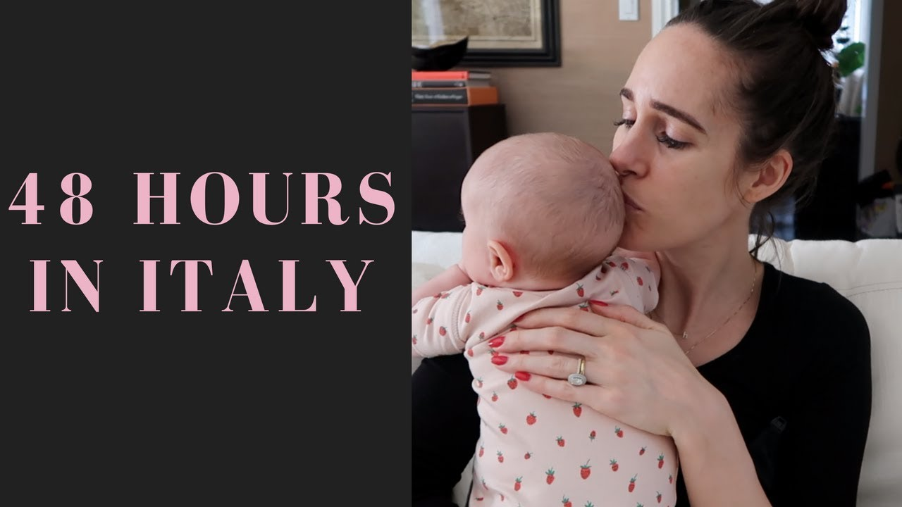 48 Hours In Italy & The 1st Time Leaving My Baby!