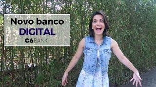 NOVIDADE! Novo Banco Digital - C6 Bank - Conta Sem Tarifas