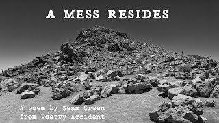 A Mess Resides