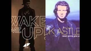 Never Gonna Wake Me Up - Avicii/ Rick Astley Mashup