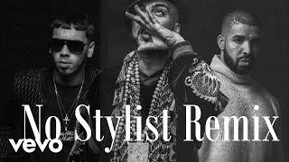 No Stylist (Remix) - Anuel AA, French Montana, Drake