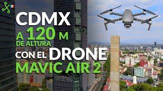 Mavic Air 2: la experiencia de volar el nuevo drone de DJI a 120 m de altura en CDMX