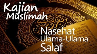 Kajian Muslimah  Nasehat Ulamaulama Salaf  Ustadz Muhammad Romelan Lc