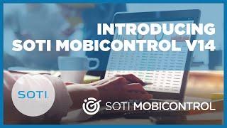 VIDEO: Introducing SOTI MobiControl 14