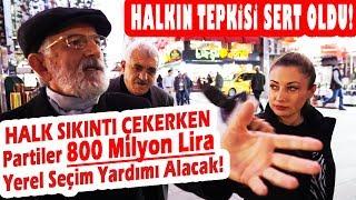 Partiler 800 Milyon Lira Yerel Seçim Yardımı Alacak! Peki, Halk Ne Diyor?