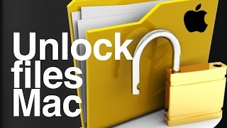 How to Unlock files on Mac