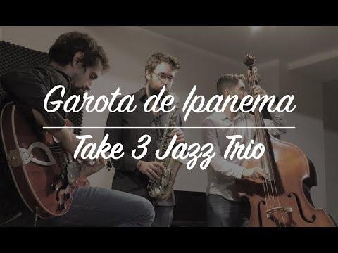 """""""Garota de Ipanema"""" - Take 3 Jazz Trio"""