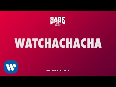 Sage The Gemini - Watchachacha [Official Audio]