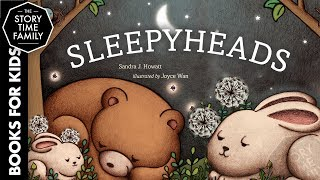 Sleepyheads | A Perfect Childrens Bedtime Story