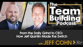 From the Daily Grind to CEO: How Jeff Quintin Made the Switch