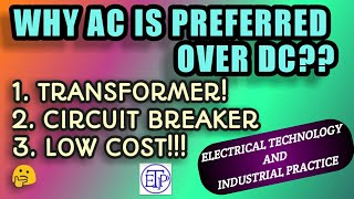 WHY AC IS PREFERRED OVER DC|ADVANTAGES OF USING ALTERNATING CURRENT OVER DIRECT CURRENT|DC VS AC