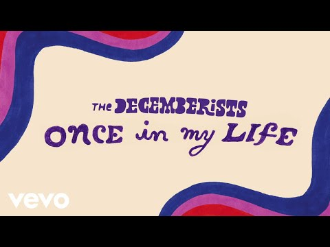 The Decemberists - Once In My Life video