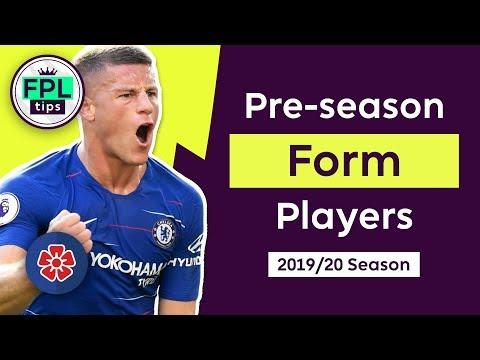 PRE-SEASON FORM PLAYERS | FPL Players to Watch | Fantasy Premier League 2019/20