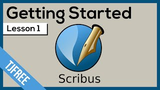 Scribus Lesson 1 - Getting Started and User Interface