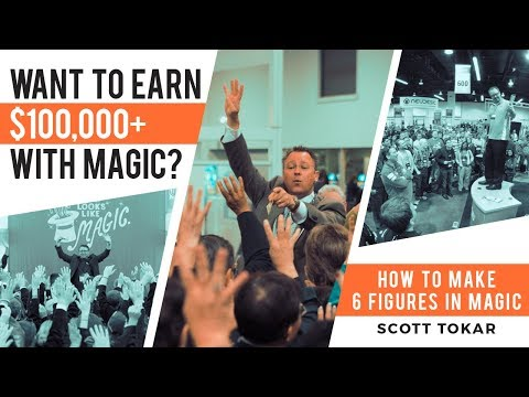 How To Make 6 Figures In Magic by Scott Tokar