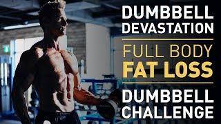 Dumbbell Devastation: Full Body Fat Loss Workout Challenge!