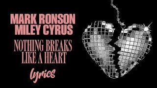 Mark Ronson Feat. Miley Cyrus   Nothing Breaks Like A Heart (Lyrics)