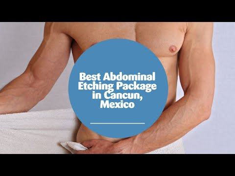 Best-Abdominal-Etching-Package-in-Cancun-Mexico