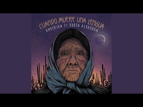 Ampersan Cuando Muere Una Lengua Feat Rubén Albarrán