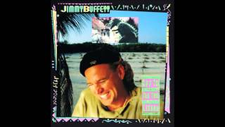Jimmy Buffet - Why the Things We Do