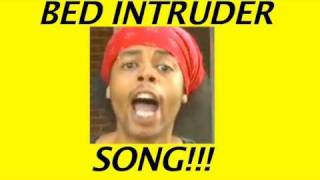 BED INTRUDER SONG!!!