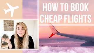 $150 FLIGHT FROM LAX TO LONDON! | How to Book CHEAP FLIGHTS