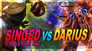 Singgum Proxy - Kèo Singed vs Darius cùng Gum Toxic Forfun 1 Triệu 6 Thông Thạo Singed