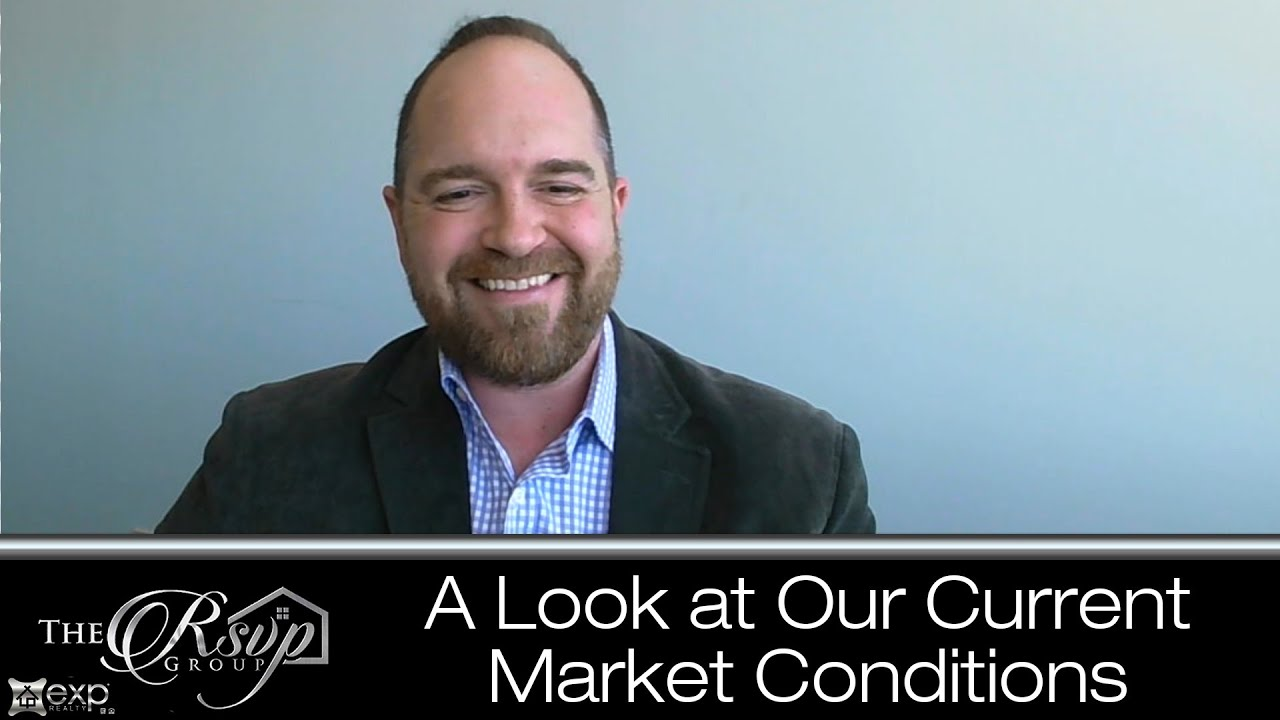 A Look at Our Current Market Conditions