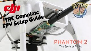 #7: DJI Phantom 2 - Complete FPV Setup Guide & Test - Step-By-Step!