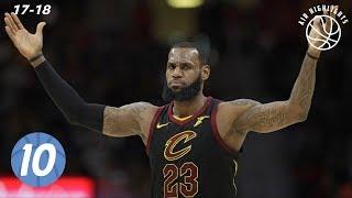 LeBron James Top 10 Plays from 2017-2018 NBA Regular Season