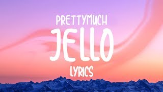 PRETTYMUCH   Jello (Lyrics)