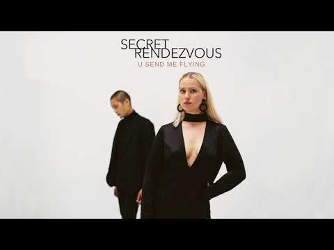 Secret Rendezvous - U Send Me Flying