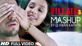 Ek Villain - Full Video Mashup