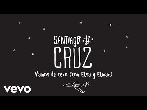 Letra Vamos de Cero Santiago Cruz Ft Elsa y Elmar