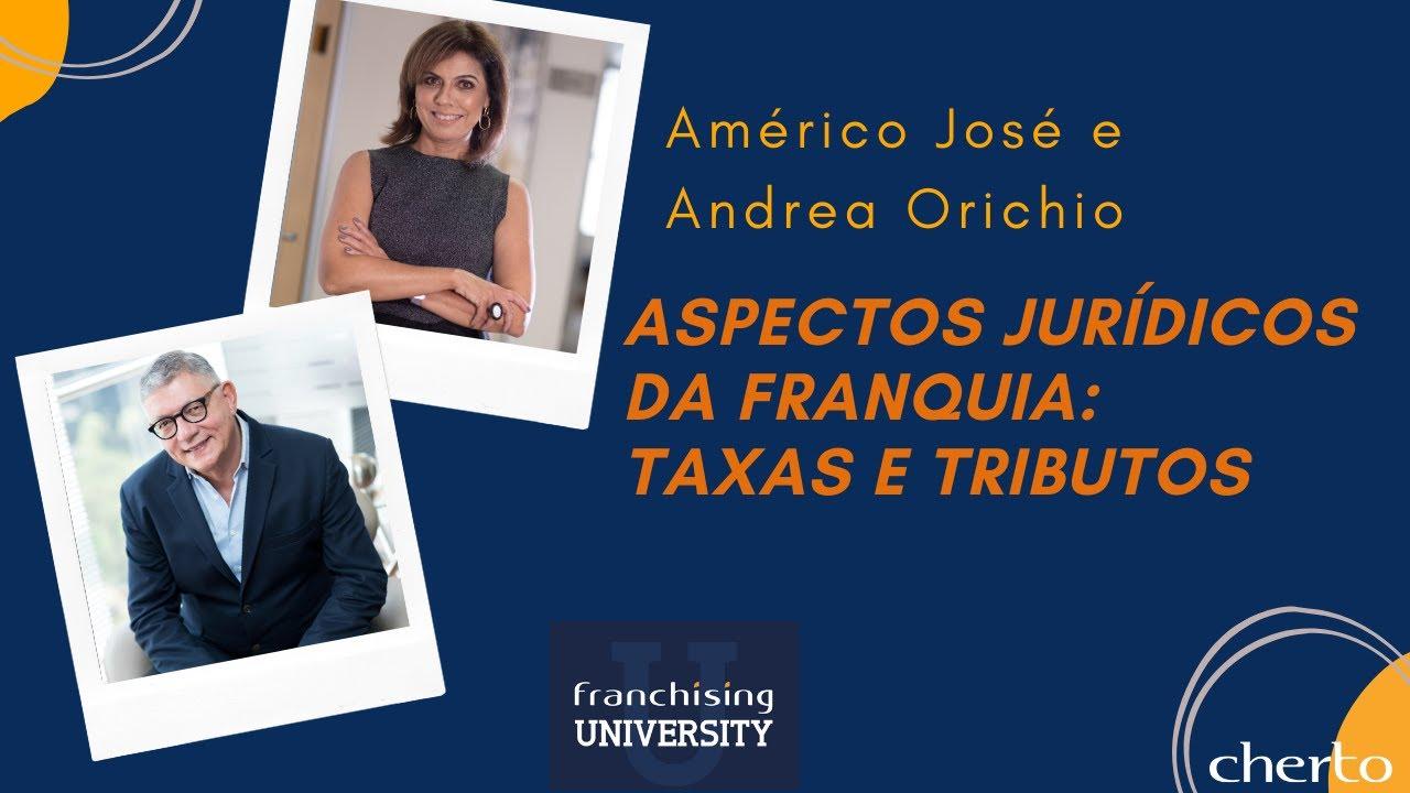 Franchising University – Andrea Orichio – Aspectos Jurídicos da Franquia: Taxas e Tributos