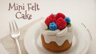 DIY Mini Felt Cake (step By Step Tutorial)