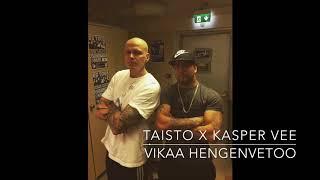 TAISTO X KASPER VEE   VIKAA HENGENVETOO (STREET STYLE)