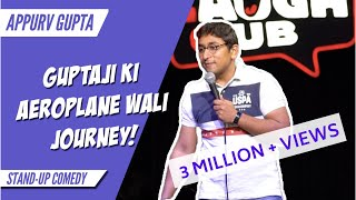 GuptaJi Ki Aeroplane Wali Journey - Stand Up Comedy by Appurv Gupta