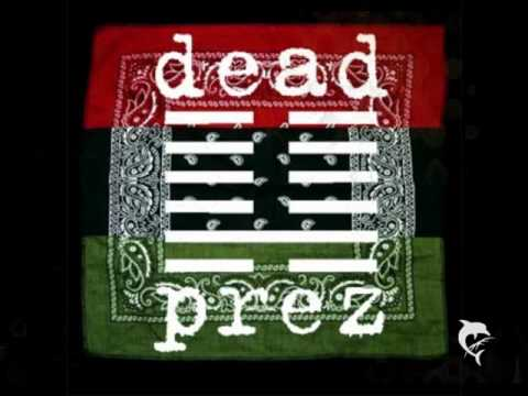 Video Dead Prez - Police State/Way of Life/Be Healthy