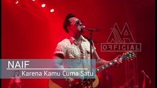 NAIF - Karena Kamu Cuma Satu ( Live Konser Official Video ) HD