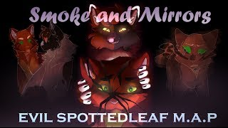 [ Smoke & Mirrors ] : Evil Spottedleaf (AU PMV M.A.P)