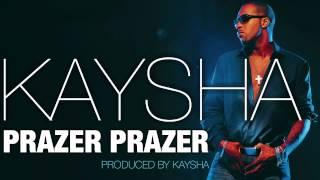 Kaysha   Prazer Prazer [Official Audio]