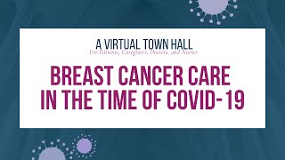 A Virtual Town Hall | Breast Cancer Care in the Time of COVID-19 | August 22, 2020