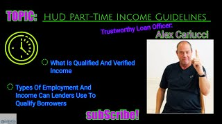 HUD Part-Time Income Guidelines In Qualifying For FHA Loans
