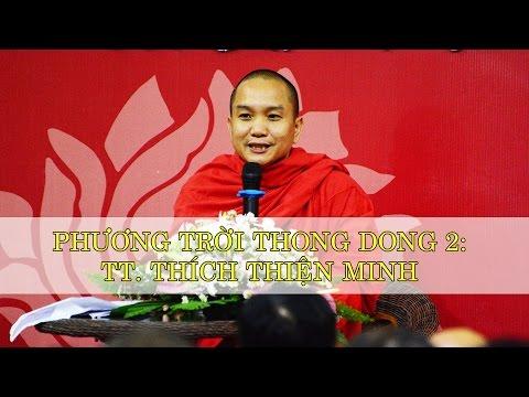 Phương Trời Thong Dong 2: TT. Thích Thiện Minh